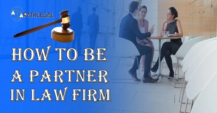 How To Be A Partner In Law Firm