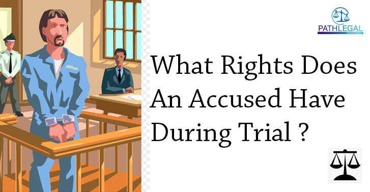 What Rights Does An Accused Have During Trial?