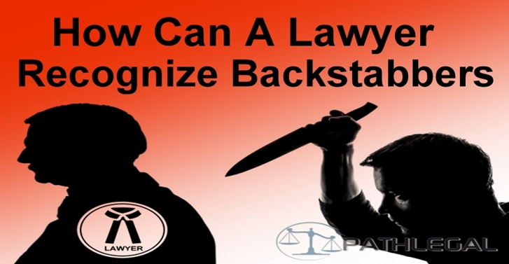 How Can A Lawyer Recognize Backstabbers
