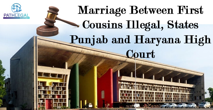 Marriage Between First Cousins Illegal, States Punjab and Haryana High Court