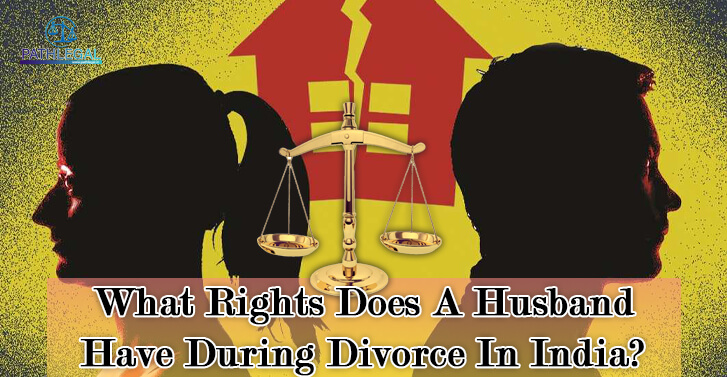 What Rights Does A Husband Have During Divorce In India?