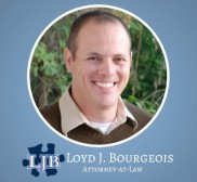 Attorney Loyd J Bourgeois, Personal attorney in United States - New Orleans
